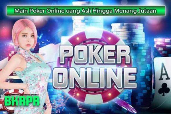 Main Poker Online uang Asli Hingga Menang Jutaan