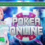 Main-Poker-Online-uang-Asli-Hingga-Menang-Jutaan